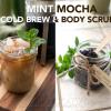 Mint Mocha Cold Brew & Body Scrub
